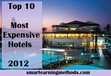 Top 10 most expensive hotels in the world in 2012 smart for Top 20 hotels in the world