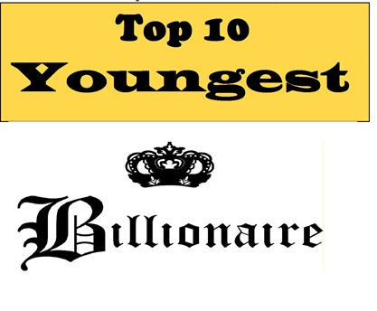 top 10 youngest billionaire